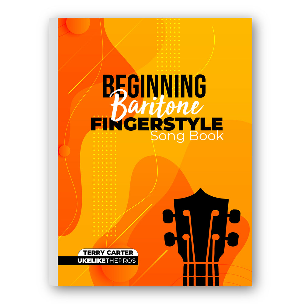 [PRE-ORDER] Uke Like The Pros Beginning Baritone Fingerstyle Songbook