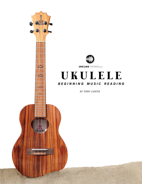 Beginning Music Reading Book For Ukulele | Uke Like The Pros