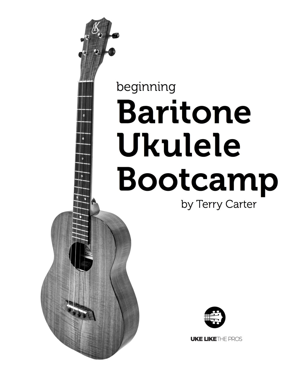 Beginning Baritone Ukulele Bootcamp Course Book For ULTP Members Only