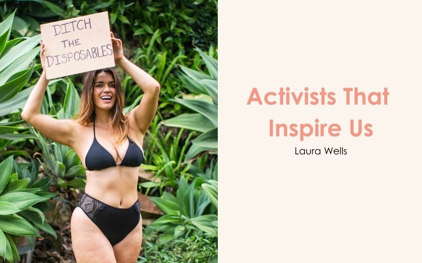 Activists That Inspire Us - Laura Wells