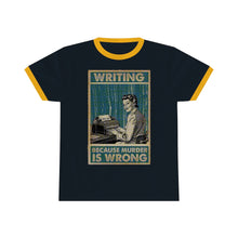 Load image into Gallery viewer, Writing: Because Murder is Wrong - Ringer Tee - Vintage Halftone Print