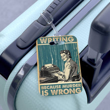 Load image into Gallery viewer, Writing: Because Murder is Wrong - Bag Tag