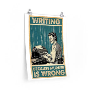 Writing: Because Murder is Wrong - Vertical Poster
