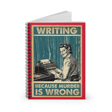 Load image into Gallery viewer, Writing: Because Murder is Wrong - Ruled Line Spiral Notebook