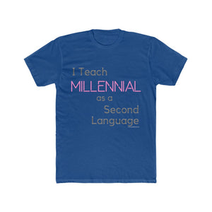 I Teach Millennial As A Second Language Unisex T-Shirt - Boomer Humour - Generation X Z WHY