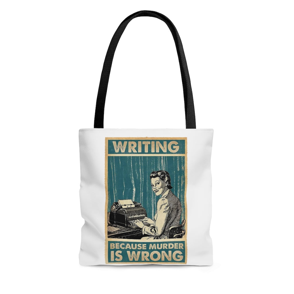 Writing: Because Murder is Wrong - Tote Bag - Vintage Halftone Print