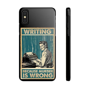 Writing: Because Murder Is Wrong - Slim Phone Case