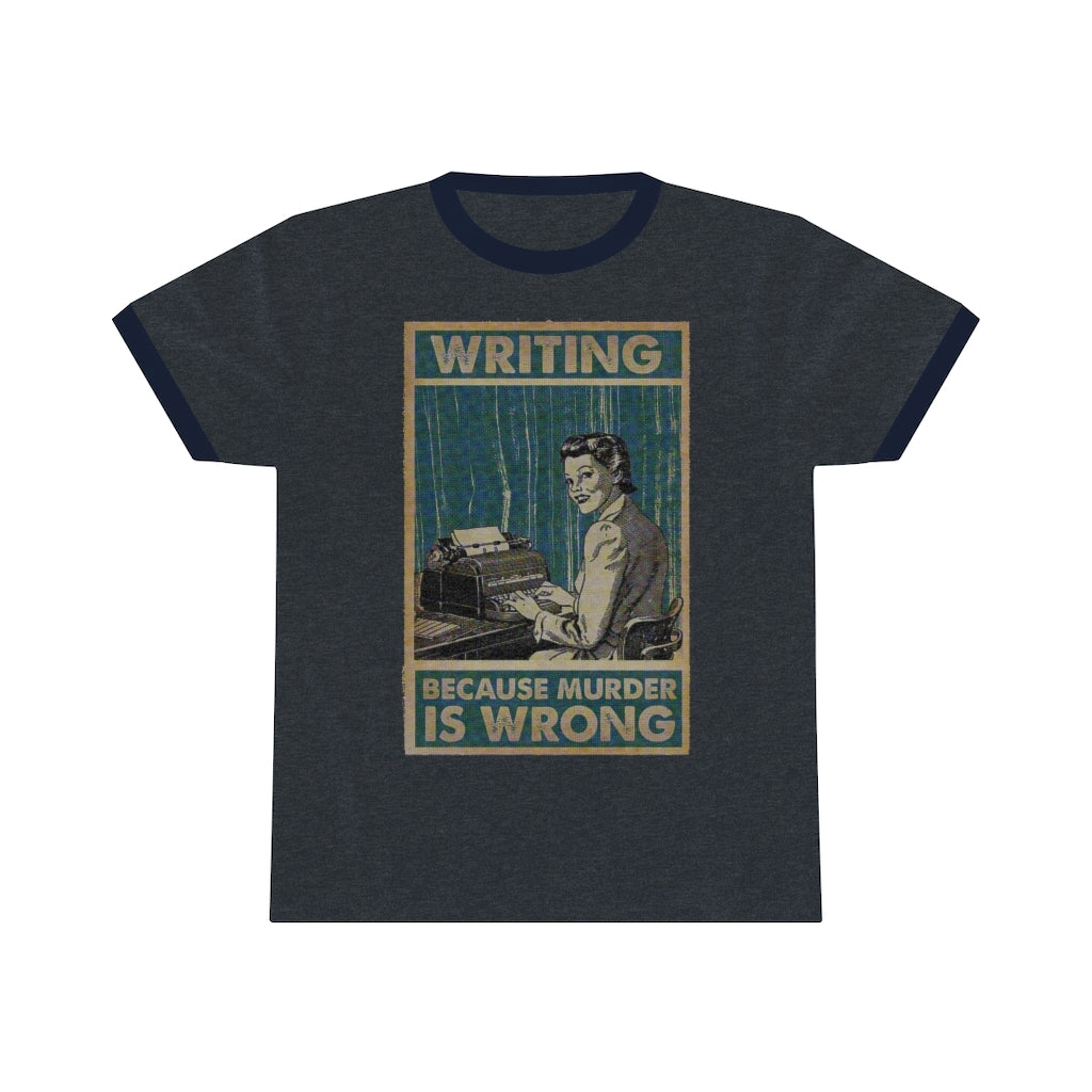 Writing: Because Murder is Wrong - Ringer Tee - Vintage Halftone Print