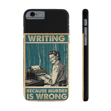 Load image into Gallery viewer, Writing: Because Murder Is Wrong - Slim Phone Case