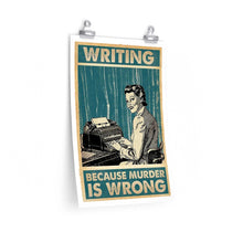 Load image into Gallery viewer, Writing: Because Murder is Wrong - Vertical Poster
