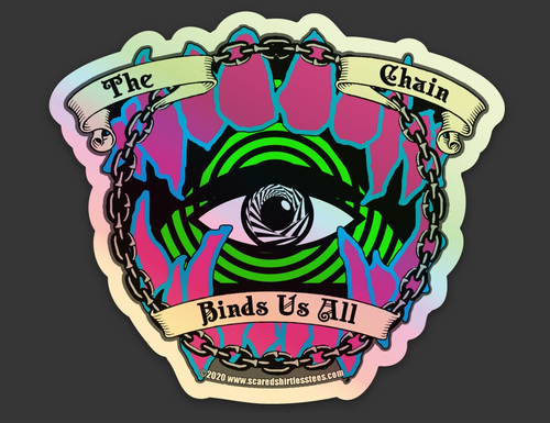 The Chain Binds Us All Holographic Sticker - 3