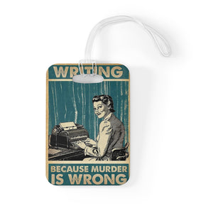 Writing: Because Murder is Wrong - Bag Tag