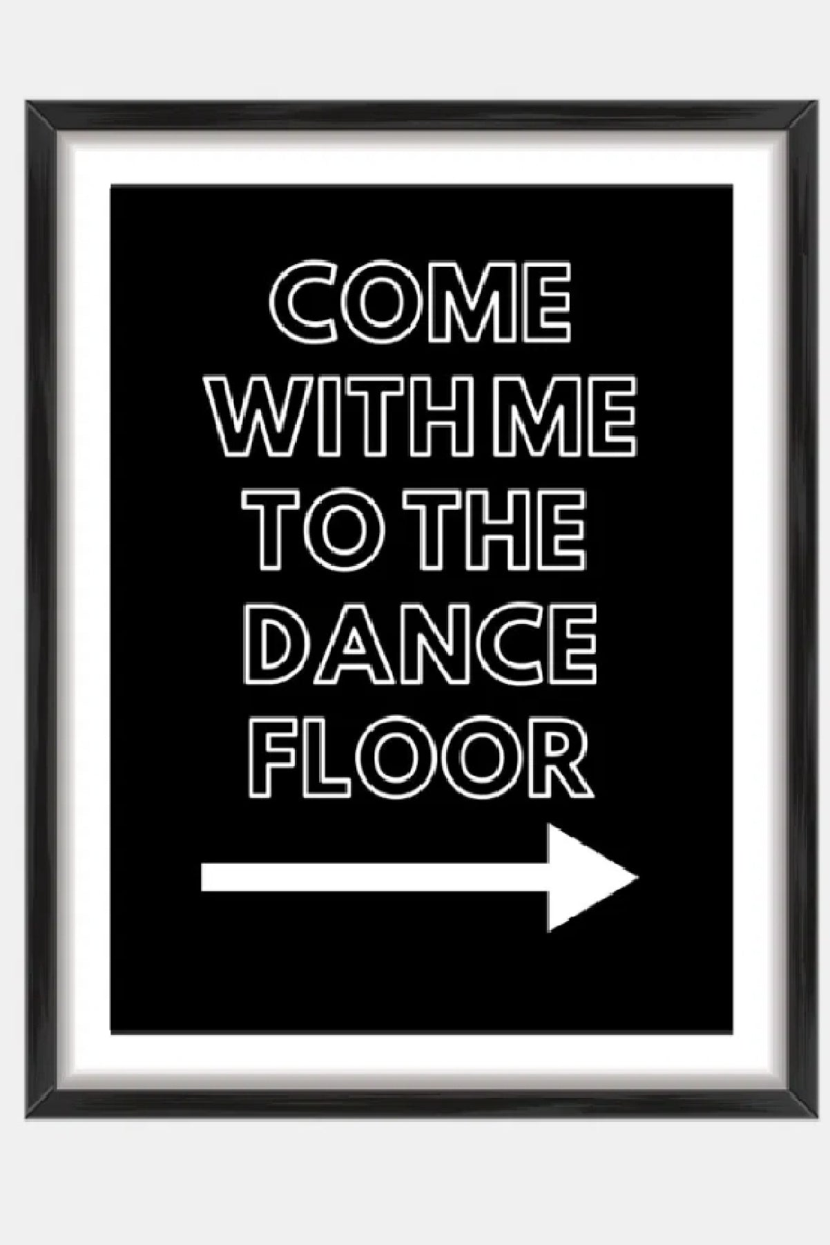 Come with me to the dance floor print