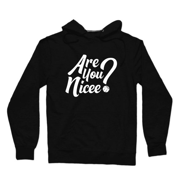 Are You Nicee? Hoodie (White Text)