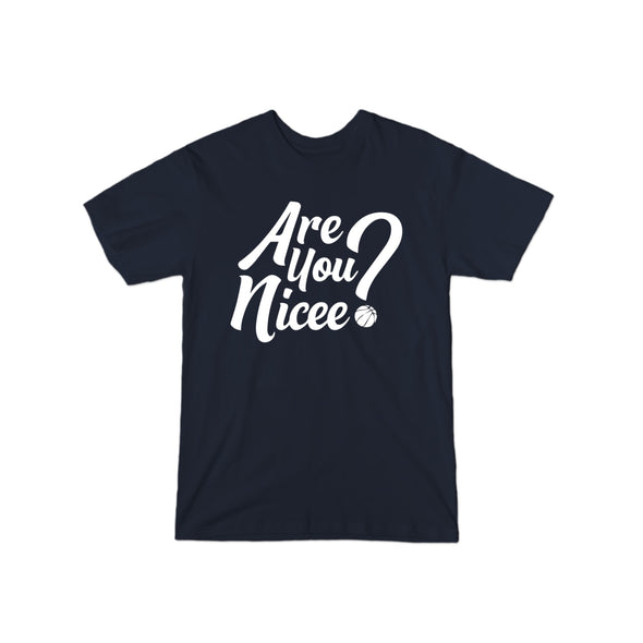 Are You Nicee? T-Shirt (White Text)