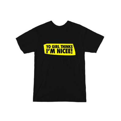 Yo Girl Thinks I'm Nicee ! (Black & Yellow) T-Shirt