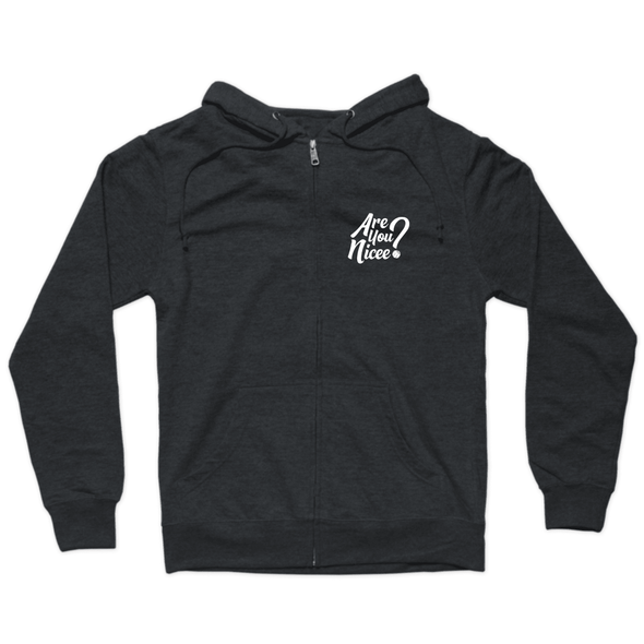 Are You Nicee? Zip Hoodie (White Text)