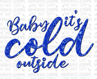 Baby It's Cold Outside Digital Design