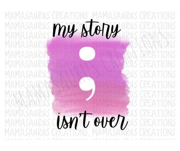 My Story isn't Over Digital Design
