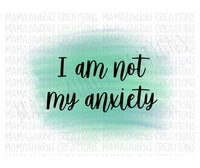 I am not my Anxiety Digital Design