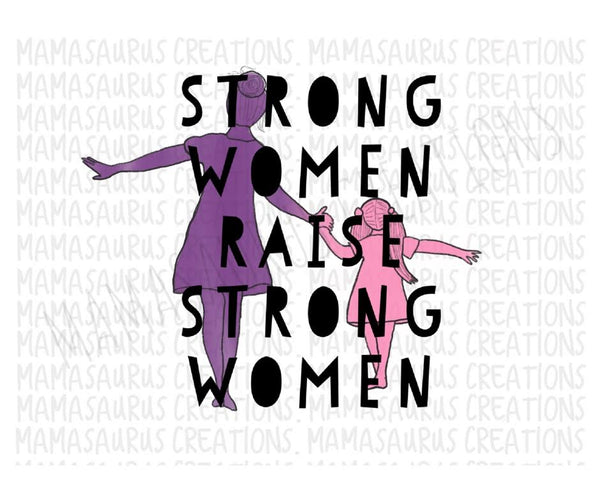 Strong Women Raise Strong Women Digital Design