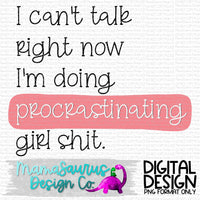 Doing Procrastinating Girl Sh*t Digital Design