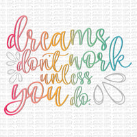 Dreams Don't Work Unless You Do Digital Design