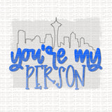 You're My Person Digital Design