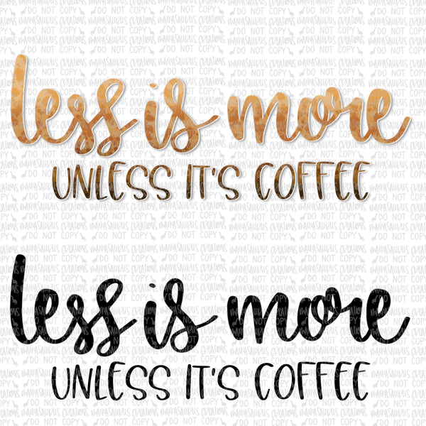 Less is More, Unless it's Coffee Digital Design