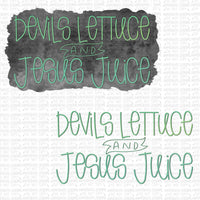 Devils Lettuce and Jesus Juice Digital Design