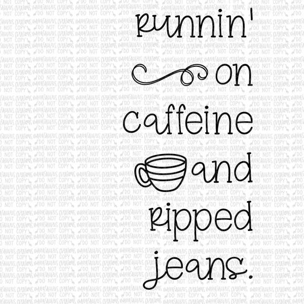 Caffeine and Ripped Jeans Digital Design