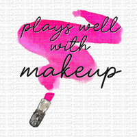 Plays Well with Makeup Digital Design