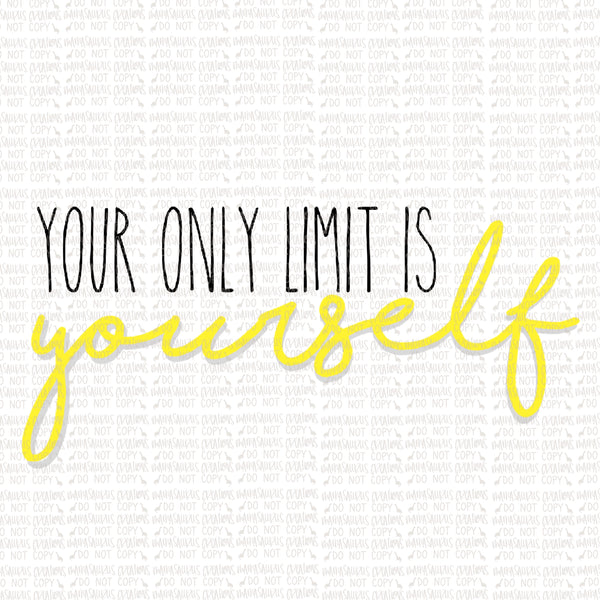 Your Only Limit is Yourself Digital Design