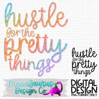 Hustle for the Pretty Things Digital Design