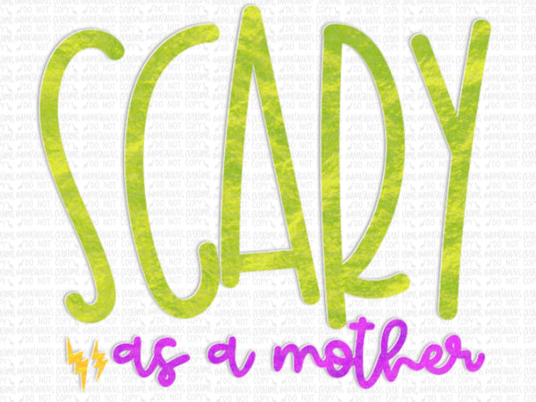Scary As A Mother Digital Design