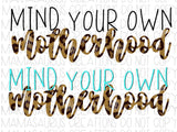 Mind your own Motherhood Leopard Digital Design