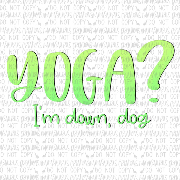 Yoga? I'm down dog Digital Design