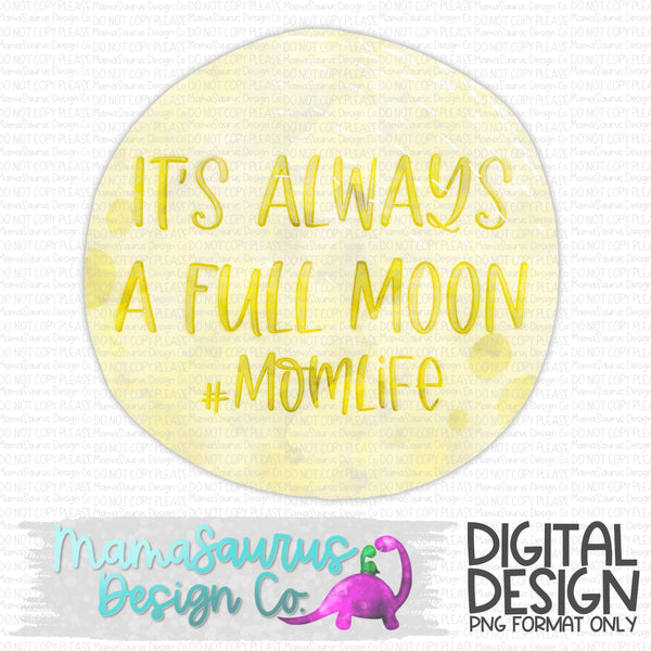 Always A Full Moon MomLife Digital Design