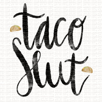 Taco Slut Digital Design