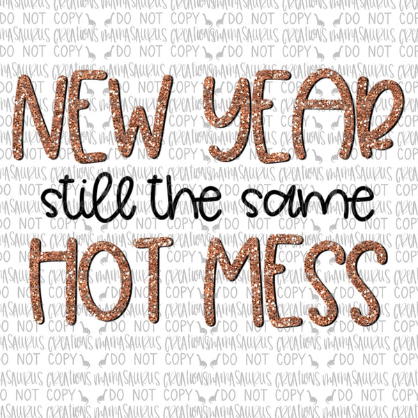New Year Still the Same Hot Mess Digital Design
