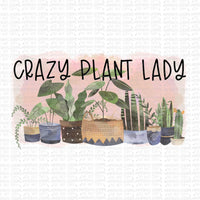 Crazy Plant Lady Digital Design