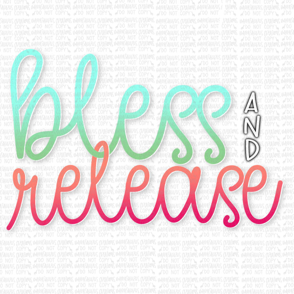 Bless and Release Digital Design
