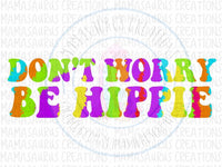Don't Worry Be Hippie Digital Design