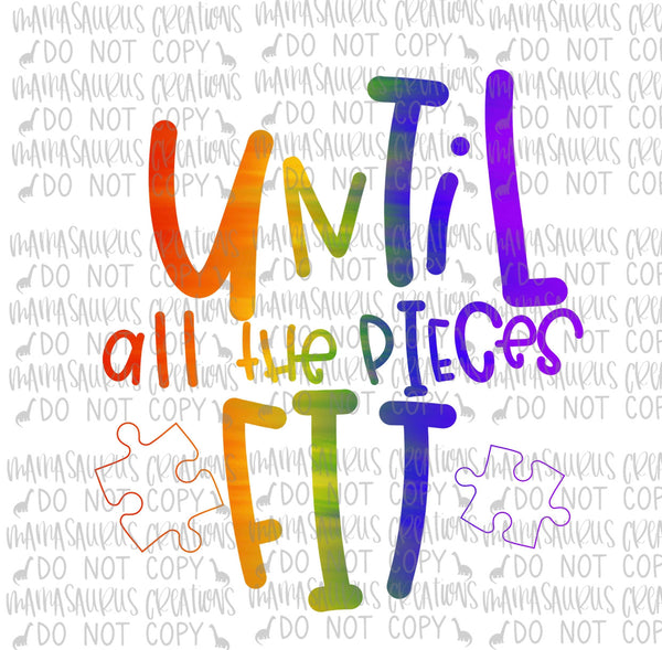 Until All The Pieces Fit Digital Design