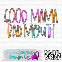 Good Mama Bad Mouth Digital Design