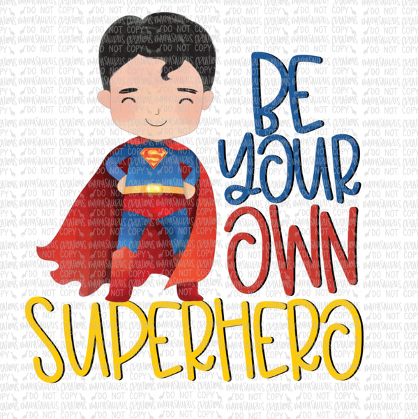 Be Your Own Super Hero Digital Design