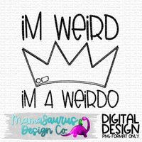 I'm a Weirdo Digital Design