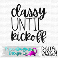 Classy Until Kickoff Digital Design