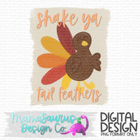 Shake Ya Tailfeathers Digital Design