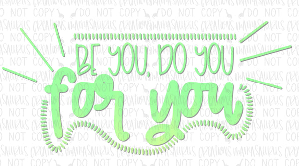 Be You, For You Digital Design